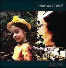 How Will You? - CD Audio di Azita