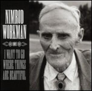 I Want to Go Where - Vinile LP di Nimrod Workman