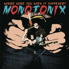 Where Were You When it Happened? - Vinile LP di Monotonix