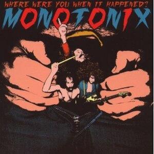 Where Were You When it Happened - CD Audio di Monotix