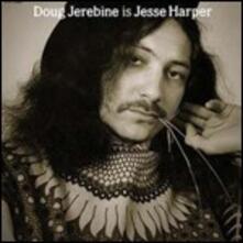 Is Jesse Harper - Vinile LP di Doug Jerebine