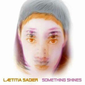 Something Shines - CD Audio di Laetitia Sadier