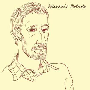Alasdair Roberts - Vinile LP di Alasdair Roberts