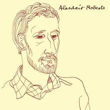 Alasdair Roberts - CD Audio di Alasdair Roberts