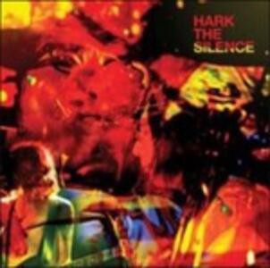 Hark the Silence - CD Audio di Silence