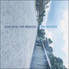 Nine Suns, One Morning - CD Audio di Silence