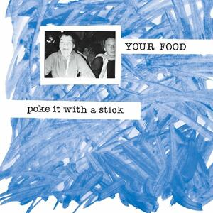 Poke it with a Stick - CD Audio di Your Food