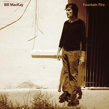 Fountain Fire - Vinile LP di Bill MacKay