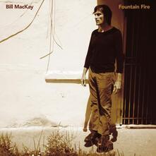 Fountain Fire - CD Audio di Bill MacKay