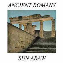Ancient Romans - CD Audio di Sun Araw