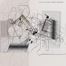 Creep Mission - Vinile LP di David Grubbs