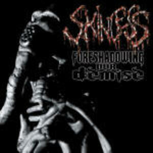 Foreshadowing our Demise - CD Audio di Skinless