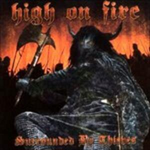 Surrounded by Thieves - CD Audio di High on Fire