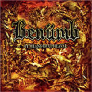 By Means of Upheaval - CD Audio di Benumb
