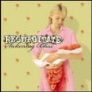 Sickening Bliss - CD Audio di Regurgitate