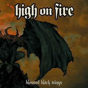 Blessed Black Wings - CD Audio di High on Fire