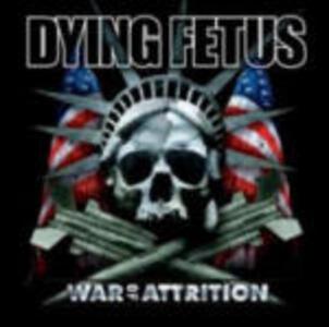 War of Attrition - CD Audio di Dying Fetus