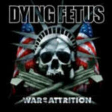 War of Attrition - CD Audio di Dying Fetus
