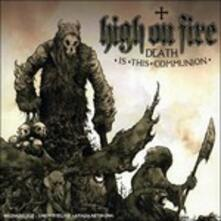 Death Is This Communion - CD Audio di High on Fire