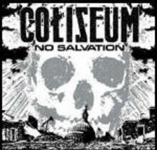 No Salvation - CD Audio di Coliseum