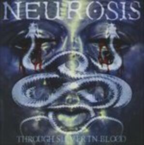 Through Silver in Blood - CD Audio di Neurosis