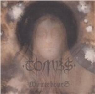 Winter Hours - CD Audio di Tombs
