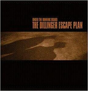 Under the Running Board - CD Audio di Dillinger Escape Plan