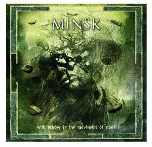 With Echoes In The Movement Of Stone - CD Audio di Minsk