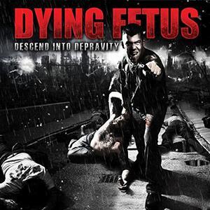 Descend Into Depravity - Vinile LP di Dying Fetus