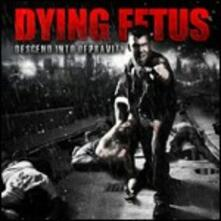 Descend Into Depravity - CD Audio di Dying Fetus