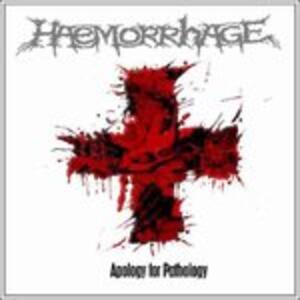 Apology for Pathology - CD Audio di Haemorrhage