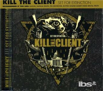 Set for Extinction - CD Audio di Kill the Client