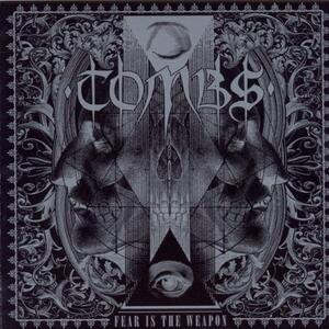 Fear Is the Weapon - CD Audio di Tombs