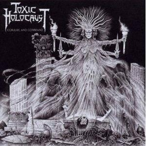 Conjure and Command - CD Audio di Toxic Holocaust