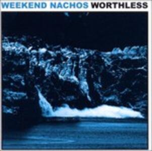 Worthless - CD Audio di Weekend Nachos