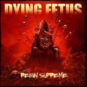 Reign Supreme - CD Audio di Dying Fetus