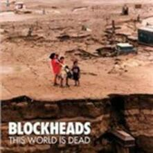 This World Is Dead - CD Audio di Blockheads