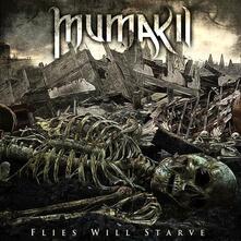 Flies Will Starve - CD Audio di Mumakil