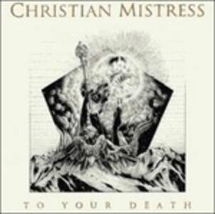 To Your Death - Vinile LP di Christian Mistress