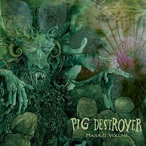 Mass & Volume - CD Audio di Pig Destroyer