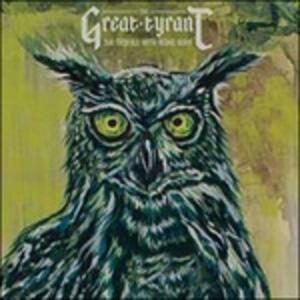 The Trouble of Being Born - CD Audio di Great Tyrant