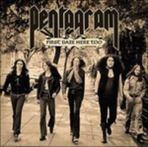 First Daze Here Too - Vinile LP di Pentagram