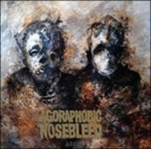 Arc - Vinile LP di Agoraphobic Nosebleed