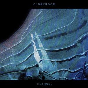 Time Well - CD Audio di Cloakroom