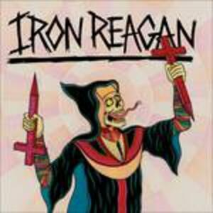 Crossover Ministry - CD Audio di Iron Reagan