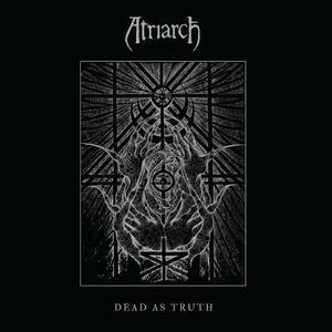 Dead as Truth - CD Audio di Atriarch