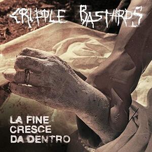 La fine cresce da dentro - CD Audio di Cripple Bastards