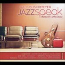 Jazzspeak - CD Audio di Ralf Buschmeyer