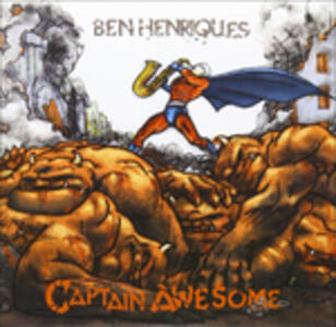 Captain Awesome - CD Audio di Ben Henriques
