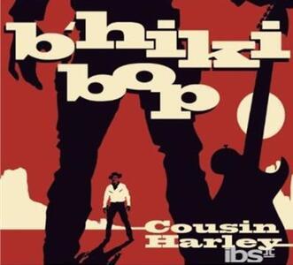 B'Hiki Bop - CD Audio di Cousin Harley